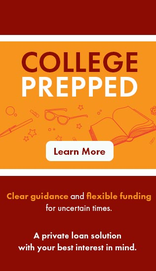college prepped clear guidance and flexible funding for uncertain times a private loan solution with your best interest in mind